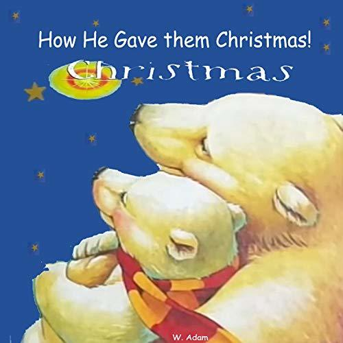 How He Gave them Christmas!: