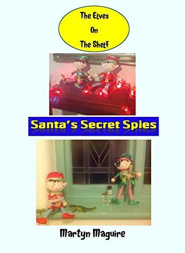 The Elves On The Shelf: Santa's Secret Spies