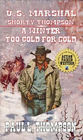 A Winter Too Cold For Gold: Tales Of The Old West Book 64