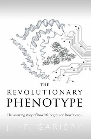 The Revolutionary Phenotype by Jean-François Gariépy