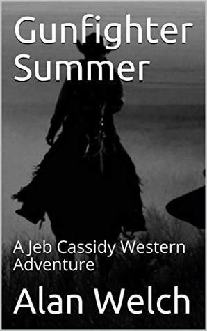 Gunfighter Summer: A Jeb Cassidy Western Adventure