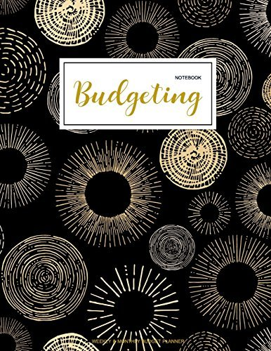 Budgeting Notebook: Finance Monthly & Weekly Budget Planner Expense Tracker Bill Organizer Journal Notebook | Budget Planning | Budget Worksheets ... (Expense Tracker Budget Planner) (Volume 1)