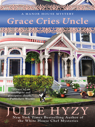 Grace Cries Uncle (A Manor House Mystery, #6) (ebook)