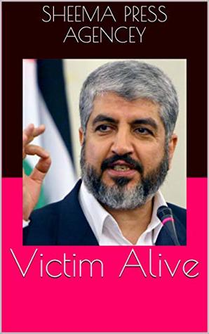 Victim Alive (Events and leaders of the Middle East Book 1)