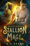 Secret Omega (Stallion Mage, #1)