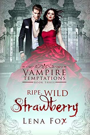 Ripe, Wild Strawberry (Vampire Temptations Book 3)