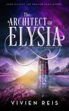 The Architect of Elysia by Vivien Reis