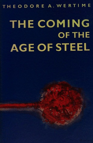 The Coming of the Age of Steel