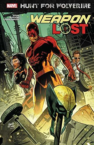 Hunt For Wolverine: Weapon Lost (Hunt For Wolverine: Weapon Lost (2018) Book 1)