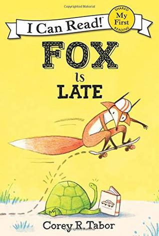 Fox Is Late by Corey R. Tabor