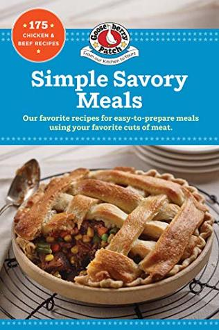 Simple Savory Meals: 175 Chicken & Beef Recipes