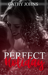 Perfect Holiday by Cathy  Johns
