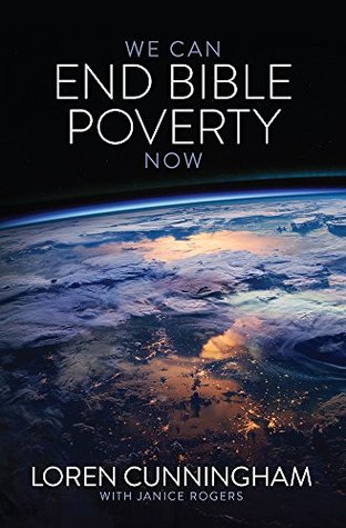 We Can End Bible Poverty Now: A Challenge to Spread the Word of God Globally