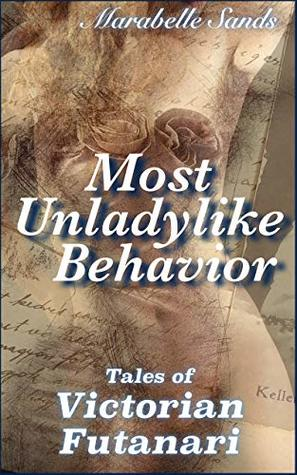 Most Unladylike Behavior: Tales of Victorian Futanari