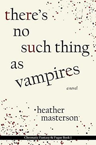 There's No Such Thing as Vampires by Heather Masterson