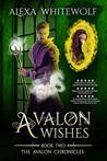 Avalon Wishes (The Avalon Chronicles #2)