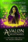 Avalon Nightmares (The Avalon Chronicles #3)