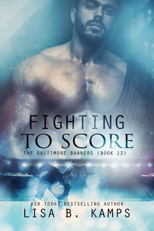 Fighting To Score (Baltimore Banners #12)