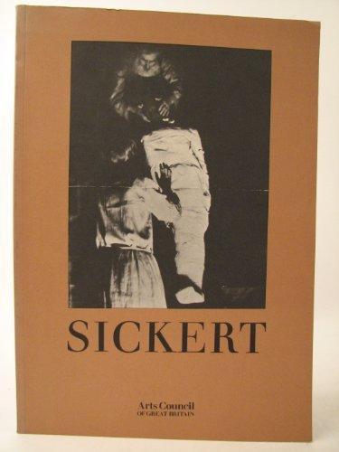 Sickert: Paintings, Drawings, And Prints Of Walter Richard Sickert, 1860 1942