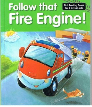 Follow That Fire Engine (First Reading Books for 3-5 year olds)
