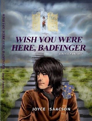 """Wish You Were Here, Badfinger """"A Rock Fantasy"""""""