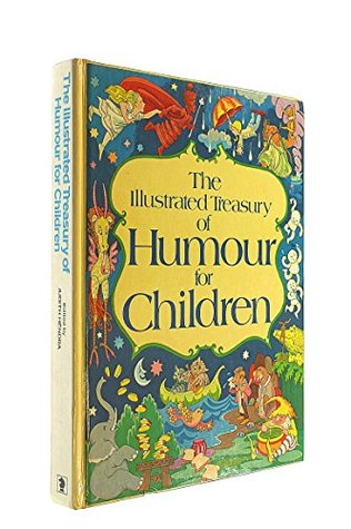 The Illustrated Treasury of Humour for Children