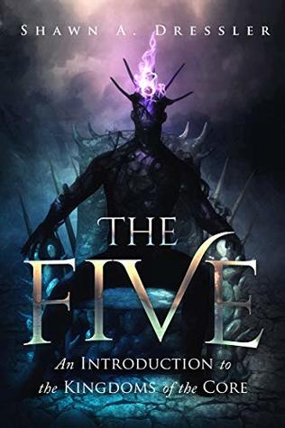 The Five: An Introduction to The Kingdoms of the Core
