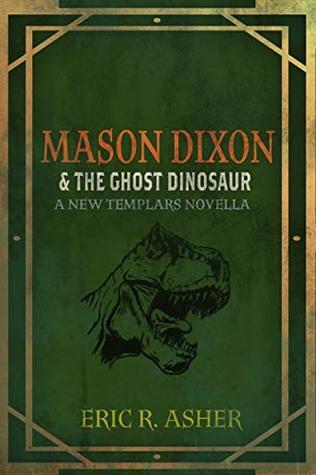 Mason Dixon & the Ghost Dinosaur (Mason Dixon, Monster Hunter #3)