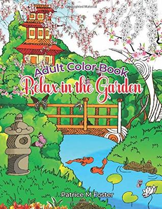 Adult Color Book: Relax in the Garden