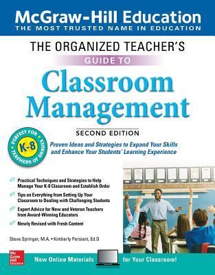 The Organized Teacher's Guide to Classroom Management, Grades K-8, Second Edition