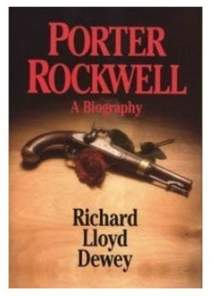 PORTER ROCKWELL - A Biography