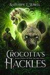 Crocotta's Hackles (The Incarn Saga Book 3)