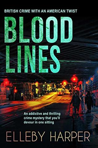 Blood Lines: An addictive and thrilling crime mystery (British Crime with an American Twist Book 5)