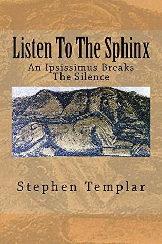 Listen To The Sphinx: An Ipsissimus Breaks The Silence