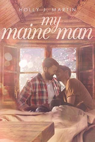 My Maine Man by Holly J. Martin