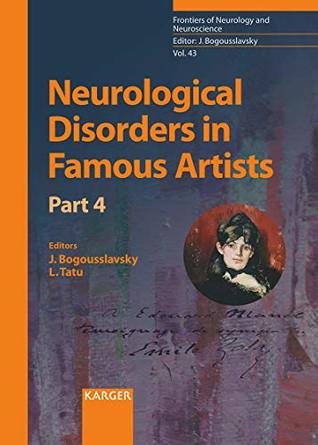 Neurological Disorders in Famous Artists - Part 4 (Frontiers of Neurology and Neuroscience, Vol. 43)