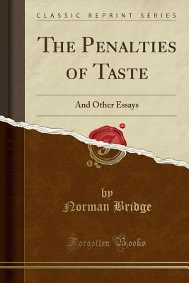 The Penalties of Taste: And Other Essays
