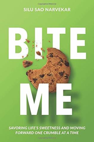 Bite Me: Savoring Life's Sweetness and Moving Forward One Crumble at a Time