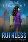 Ruthless (Book 6 ) the Mia Kazmaroff Mysteries