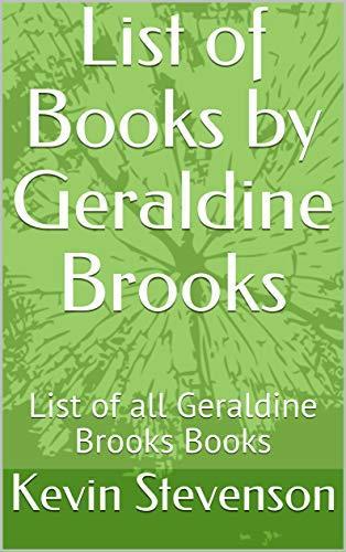List of Books by Geraldine Brooks: List of all Geraldine Brooks Books