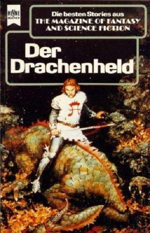 """Der Drachenheld - Die besten Stories aus """"The Magazine of Fantasy and Science Fiction"""""""