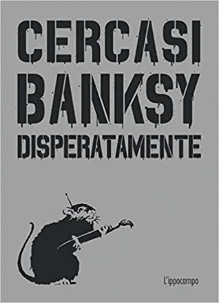 Cercasi Banksy disperatamente