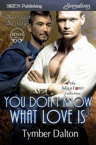 You Don't Know What Love is (Suncoast Society, #89)