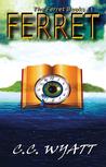 Ferret (The Ferret Books, #1)