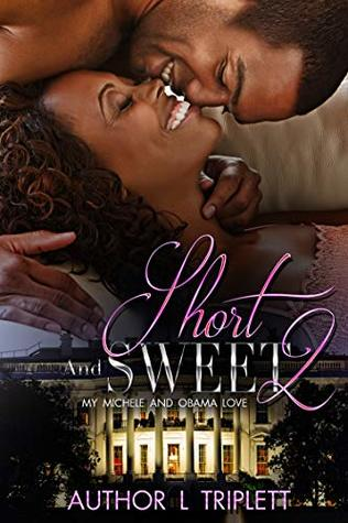 Short and Sweet 2: My Michelle and Obama Love