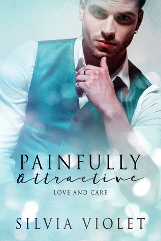 Painfully Attractive (Love and Care #4)