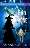 Bad to the Crone (A Spell&
