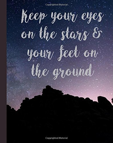 Keep Your Eyes on the Stars & Your Feet on the Ground: Teddy Roosevelt Presidential Quote Compositional Notebook, 200 Page Softcover Journal, College ... Workbook for School, Students, and Teachers
