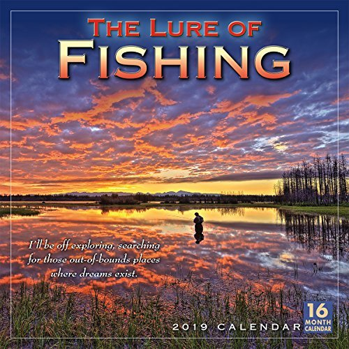 2019 the Lure of Fishing 16-Month Wall Calendar: By Sellers Publishing