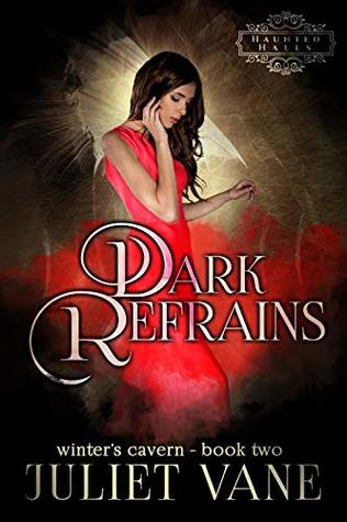 Dark Refrains (Haunted Halls: Winter's Cavern Book 2)